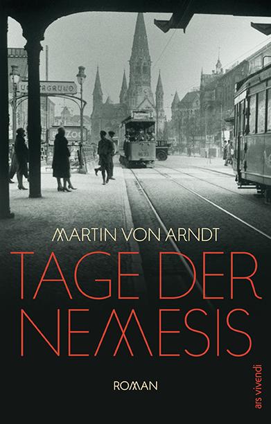 Martin von Arndt: Tage der Nemesis