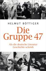 Helmut Böttiger: Die Gruppe 47