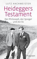 Lutz Hachmeister: Heideggers Testament