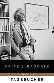 Fritz J. Raddatz: Tagebücher 2002-2012