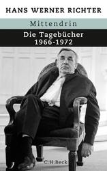 Hans Werner Richter: Mittendrin - Die Tagebücher 1966-1972