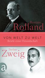 Romain Rolland, Stefan Zweig: Von Welt zu Welt