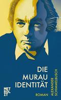 Alexander Schimmelbusch: Die Murau Identität