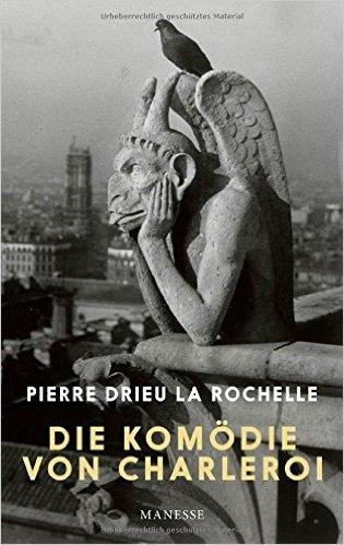 Pierre Drieu la Rochelle: Die Komödie von Charleroi