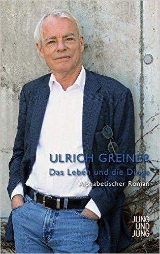 Ulrich greiner das leben und die dinge for Dinge die das leben vereinfachen