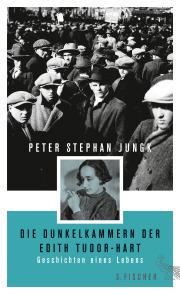 Peter Stephan Jungk: Die Dunkelkammern der Edith Tudor-Hart