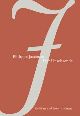 Philippe Jaccottet: Der Unwissende