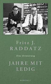 Fritz J. Raddatz: Jahre mit Ledig