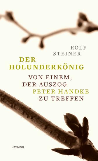 Rolf Steiner: Der Holunderkönig