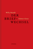 Günter Grass/Willy Brandt: Der Briefwechsel